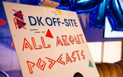 Das war das erste DK Off-Site zum Thema Podcasts